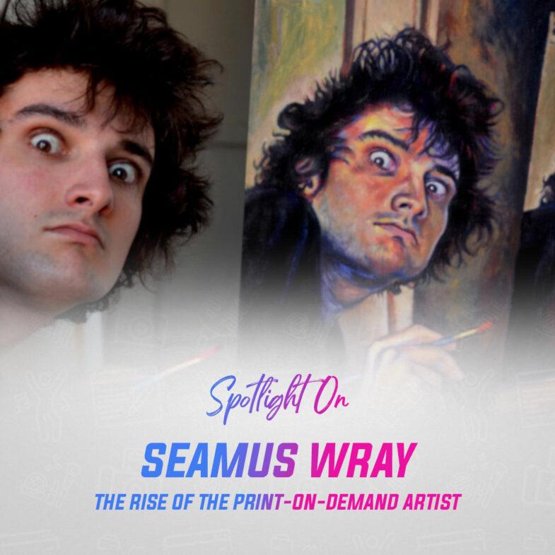Spotlight on Seamus Wray 1x1 2021