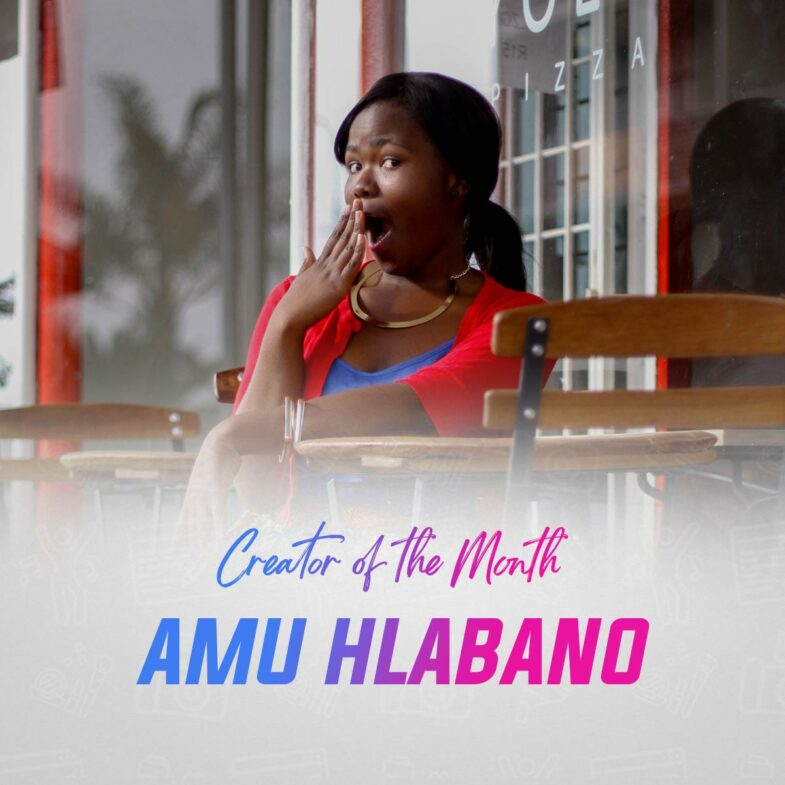 Amu Hlabano Creator of the Month