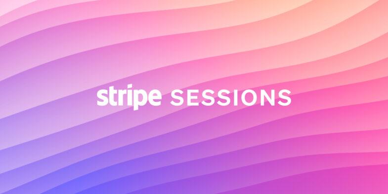 Stripe Sessions 2021