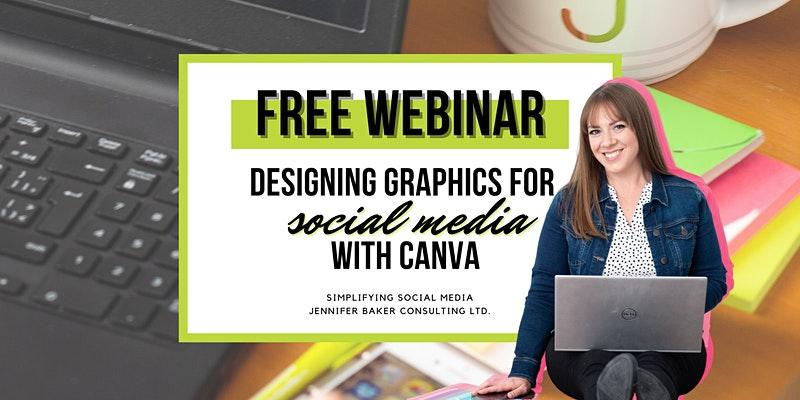 Designing Graphics for Social Media with CANVA- Social Media Webinar